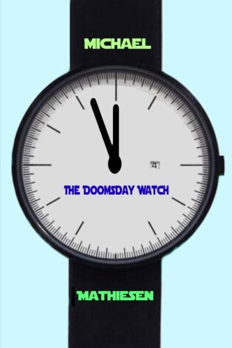 9781517120290: The Doomsday Watch: Three Minutes To Midnight