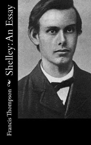 Shelley: An Essay: Thompson, Francis