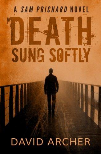 9781517121761: Death Sung Softly - A Sam Prichard Novel (The Sam Prichard Series) (Volume 2)