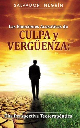9781517122928: Las Emociones Acusativas de CULPA y VERGÜENZA:: Una Perspectiva Teoterapéutica (Spanish Edition)