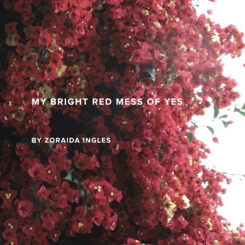 My Bright Red Mess of Yes: Zoraida Ingles