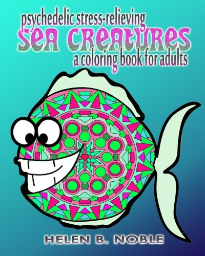 Psychedelic Stress-Relieving Sea Creatures
