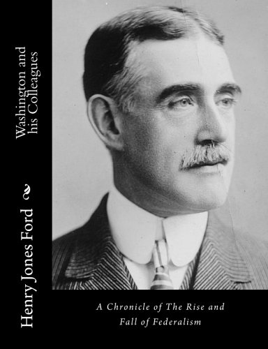 Washington and his Colleagues: A Chronicle of: Henry Jones Ford