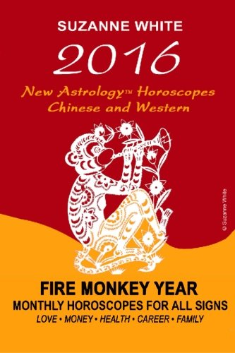 2016 New Astrology Horoscopes - Chinese and Western: Fire Monkey Year - Monthly Horoscopes For All ...