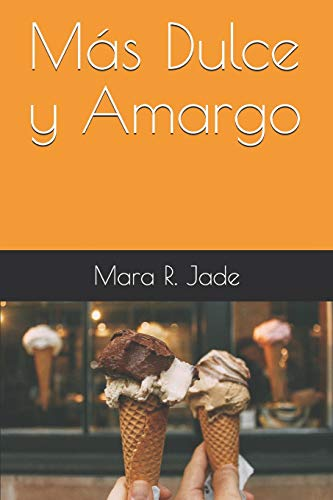 9781517128982: Mas Dulce y Amargo (Volume 2) (Spanish Edition)