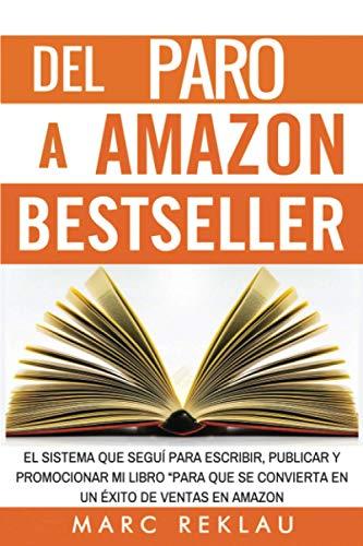 9781517130718: Del Paro a Amazon Bestseller (Spanish Edition)
