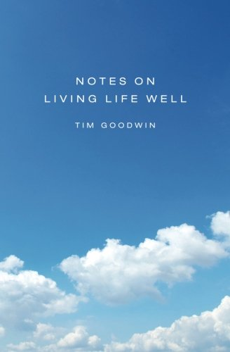 9781517130886: Notes On Living Life Well