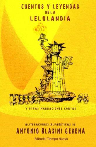 Cuentos y leyendas de la Lelolandia: y: Antonio Blasini Gerena