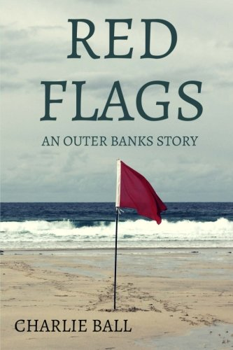 9781517131029: Red Flags: An Outer Banks Story