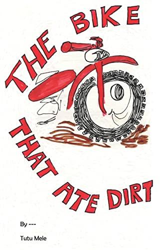 9781517131180: The Bike That Ate Dirt
