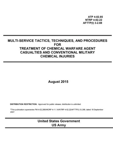 9781517132200: ATP 4-02.85 NTRP 4-02.22 AFTTP(I) 3-2.69 Multi-Service Tactics, Techniques, and Procedures for Treatment of Chemical Warfare Agent Casualties and Conventional Military Chemical Injuries August 2015