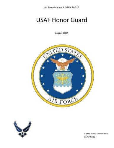 9781517133429: Air Force Manual AFMAN 34-515 USAF Honor Guard August 2015