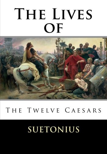 9781517133535: The Lives of the Twelve Caesars