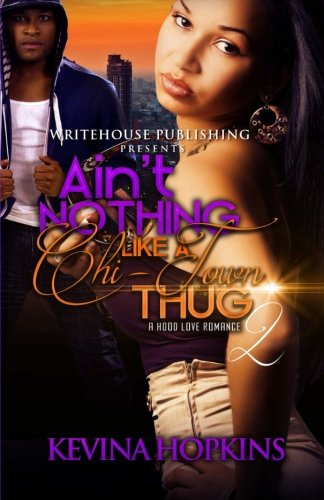 9781517134648: Ain't Nothing Like A Chi-Town Thug 2: A Hood Love Romance (Volume 2)