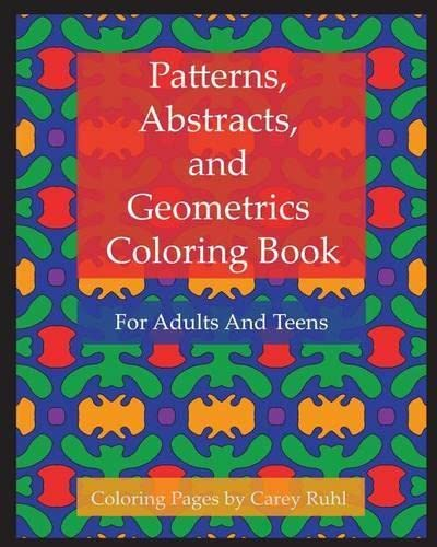 9781517134709: Patterns, Abstracts, and Geometrics Coloring Book: For Adults And Teens (Volume 1)