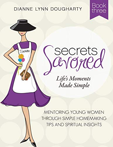 9781517135188: Secrets Savored-Book 3: Life's Moments Made Simple (Volume 3)