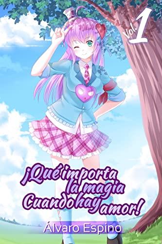 9781517135461: ¡Qué importa la magia cuando hay amor! (Volume 1) (Spanish Edition)