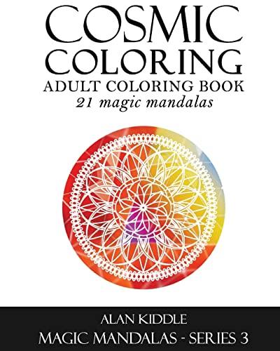 9781517135812: Cosmic Coloring - Adult Coloring Book: Magic Mandalas Series 3