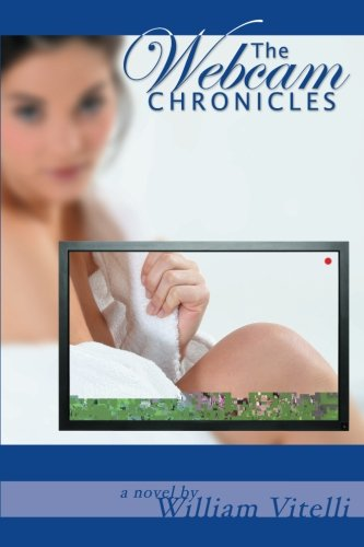 9781517137854: The Webcam Chronicles (Second Edition)