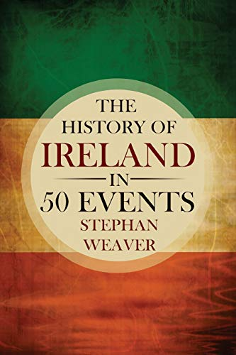 9781517139117: The History of Ireland in 50 Events (Timeline History in 50 Events) (Volume 2)