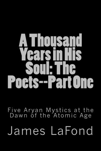 9781517141967: A Thousand Years in His Soul: The Poets--Part One: Five Aryan Mystics at the Dawn of the Atomic Age