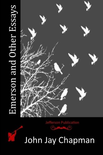 Emerson and Other Essays (Paperback): John Jay Chapman