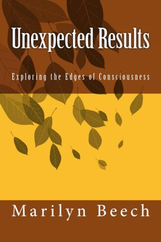 9781517144449: Unexpected Results: Exploring the Edges of Consciousness