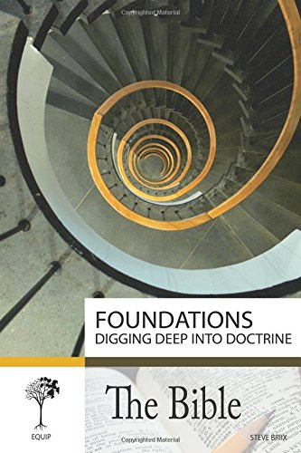 9781517145439: Foundations Digging Deep into Doctrine: The Bible (Volume 1)