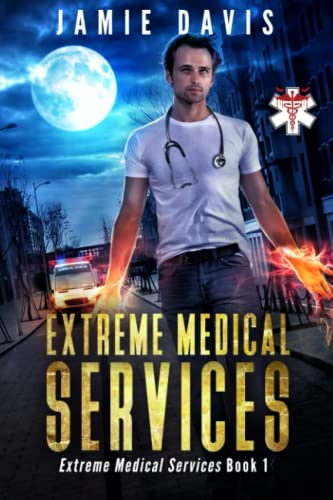 Extreme Medical Services: Medical Care On The: Davis, Jamie