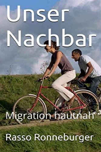 9781517147952: Unser Nachbar: Migration hautnah (German Edition)