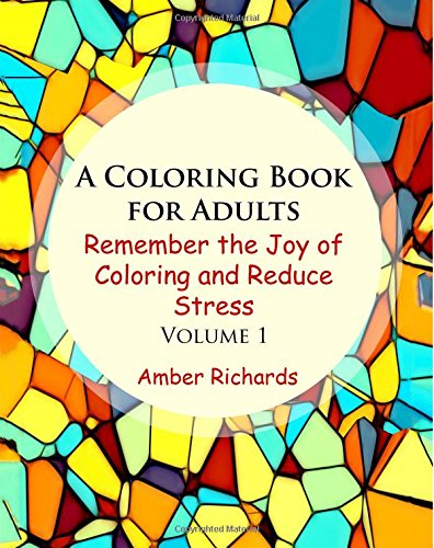9781517148966: A Coloring Book for Adults: Remember the Joy of Coloring and Reduce Stress (Volume 1)