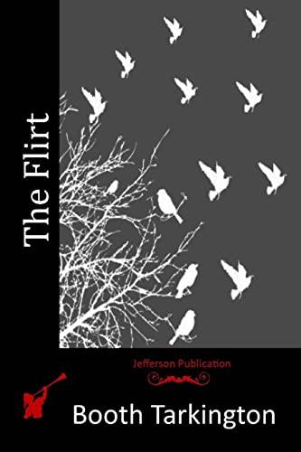 The Flirt: Tarkington, Booth