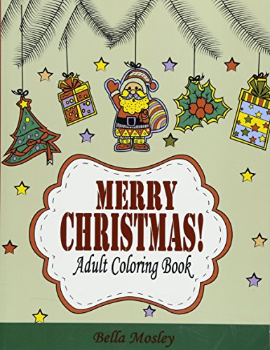 9781517149260: Merry Christmas Adult Coloring Book: The Creative and Cheerful Coloring Book Gift for the Best Winter Holiday Xmas Season (Christmas Coloring Book for ... Christmas Gift for Him and Her) (Volume 1)