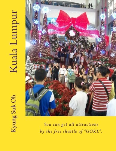 9781517152123: Kuala Lumpur: All attractions by the free shuttle of