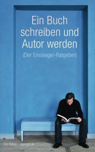 9781517155285: Ein Buch schreiben und Autor werden (Der Einsteiger-Ratgeber) (German Edition)