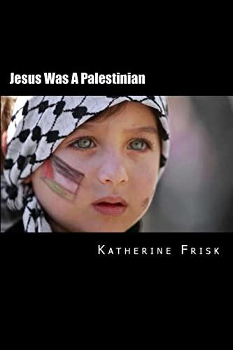 9781517155780: Jesus Was A Palestinian