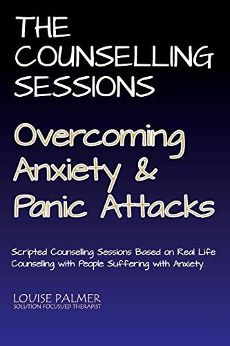 9781517156046: The Counselling Sessions: Overcoming Anxiety & Panic Attacks (Volume 1)