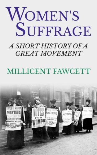 9781517156572: Women's Suffrage: A Short History of a Great Movement