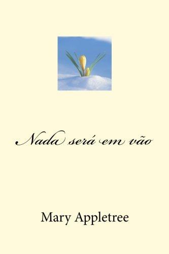 9781517156862: Nada será em vão (Portuguese Edition)