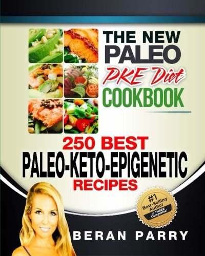 9781517157111: The New PKE Diet Recipe Book: The Ultimate Paleo-Keto-Epigenetic Blueprint