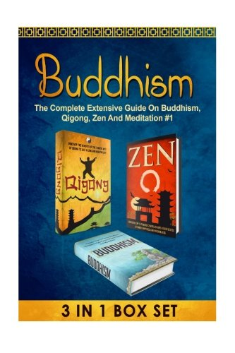 9781517157418: Buddhism: The Complete Extensive Guide On Buddhism, Qigong, Zen And Meditation #1 (Meditation, Zen Buddhism, Buddhism, Qigong, Tai Chi, Yoga, Chakras)
