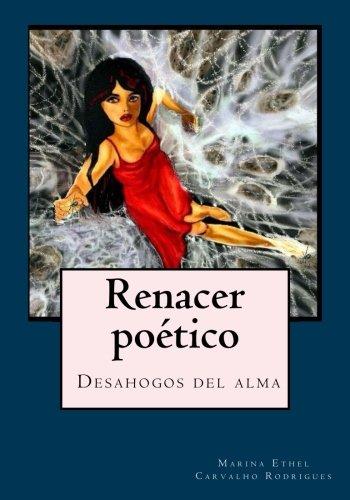 9781517157555: Renacer poético: Desahogos del alma (Spanish Edition)