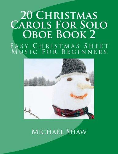 9781517159320: 20 Christmas Carols For Solo Oboe Book 2: Easy Christmas Sheet Music For Beginners (Volume 2)