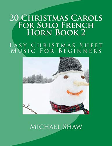 9781517159535: 20 Christmas Carols For Solo French Horn Book 2: Easy Christmas Sheet Music For Beginners: Volume 2