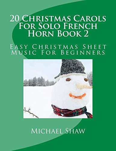 9781517159535: 20 Christmas Carols For Solo French Horn Book 2: Easy Christmas Sheet Music For Beginners (Volume 2)