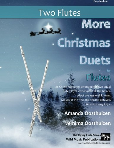 9781517160050: More Christmas Duets for Flutes: 26 Christmas songs arranged for two equal flute players who know the basics. Most are less well known. Mostly in first and second octaves. All are in easy keys..