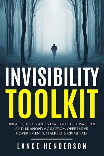 9781517160081: Invisibility Toolkit - 100 Ways to Disappear From Oppressive Governments, Stalke: How to Disappear and Be Invisible Internationally