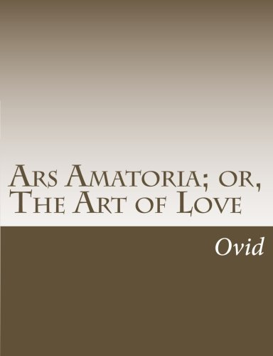 9781517160708: Ars Amatoria; or, The Art of Love