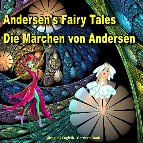 9781517161019: Andersen's Fairy Tales. Die Märchen von Andersen. Bilingual English - German Book: Dual Language Picture Book for Kids (English and German Edition)