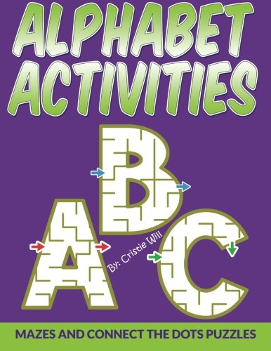 9781517161354: Alphabet Activities: Mazes And Connect The Dots Puzzles